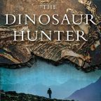 The Dinosaur Hunter by Homer Hickam (2010)