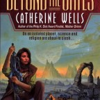 Beyond the Gates by Catherine Wells (1999)