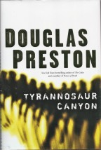 Tyrannosaur Canyon by Douglas Preston (2005)