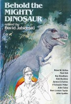 Behold the Mighty Dinosaur, edited by David Jablonski (1981)