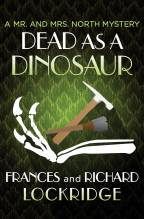 Dead as a Dinosaur by Frances and Richard Lockridge (1952)