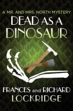 Dead as a Dinosaur by Frances and Richard Lockridge (1952)